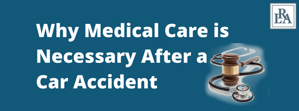 Why Medical Care is Necessary After a Car Accident Robert armstrong personal injury attorney north carolina