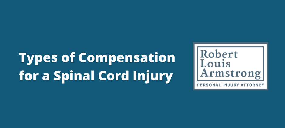 Types of Compensation for a Spinal Cord Injury Robert armstrong personal injury attorney north carolina