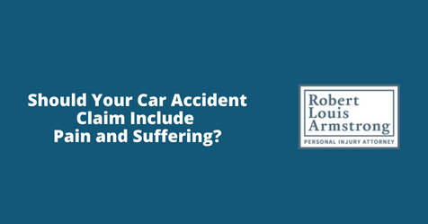 Should Your Car Accident Claim Include Pain and Suffering- Robert armstrong personal injury attorney north carolina