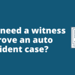 Do you need a witness to prove an auto accident case- - Robert armstrong personal injury attorney north carolina