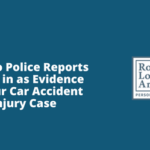 How do Police Reports factor in as Evidence in Your Car Accident Injury Case Robert armstrong personal injury attorney north carolina