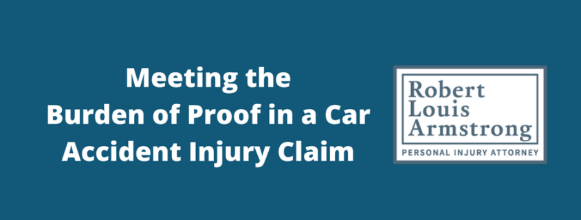 Meeting the Burden of Proof in a Car Accident Injury Claim Robert armstrong personal injury attorney north carolina